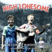 High Lonesome: The Story of Bluegrass [Bonus