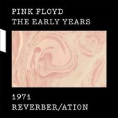 The Early Years: 1971 Reverber / Ation (3-CD)