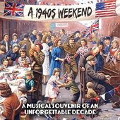 A 1940s Weekend: A Musical Souvenir of an