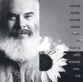 Sound Body, Sound Mind: Music for Healing [Rhino]