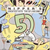 Nipper's Greatest Hits: The 50's, Volume 1