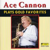 Ace Cannon Plays Gold Favorites