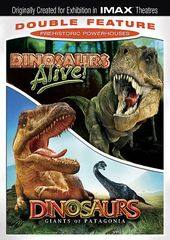 Dinosaurs Alive! / Dinosaurs: Giants of Patagonia