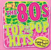 Top of the Pop Hits - The 80s - Disc 2