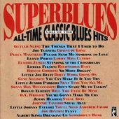 Super Blues: All-Time Classic Blues Hits, Volume 2