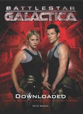 Battlestar Galactica - Downloaded: Inside The