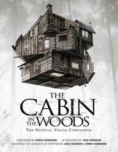The Cabin in the Woods: The Official Visual