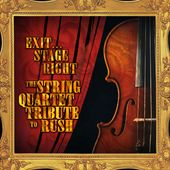 Exit...Stage Right: The String Quartet Tribute to