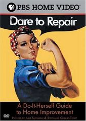 Dare to Repair: A Do-It-Herself Guide to Home