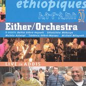 Ethiopiques, Volume 20: Either / Orchestra, Live