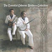 The Essential Osborne Brothers Collection