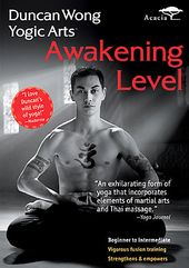 Duncan Wong's Yogic Arts: Awakening Level