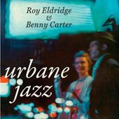 The Urbane Jazz of Roy Eldridge