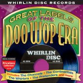Whirlin Disc Records: Great Labels of The Doo Wop