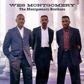The Montgomery Brothers + The Wes Montgomery Trio