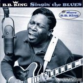Singin' the Blues / More B.B. King