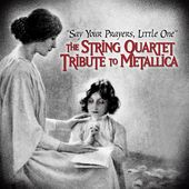 Say Your Prayers, Little One: The String Quartet