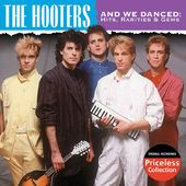 And We Danced - Hits, Rarities & Gems