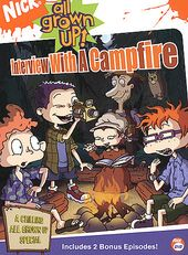 Rugrats All Grown Up - Interview with a Campfire