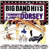 The Big Band Hits of Tommy and Jimmy Dorsey
