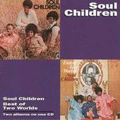 The Soul Children / Best of Two Worlds