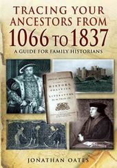 Tracing Your Ancestors from 1066 to 1837: A Guide