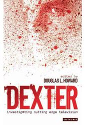 Dexter - Investigating Cutting Edge Television