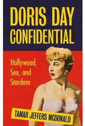 Doris Day Confidential: Hollywood, Sex and Stardom