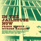 In the Jailhouse Now: Prison Songs and Murder