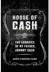 Johnny Cash - House of Cash: The Legacies of My