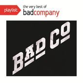 Playlist: The Very Best Of Bad Company