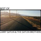 Best of Larry Gatlin & The Gatlin Brothers
