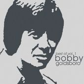 The Best of Bobby Goldsboro, Volume 1