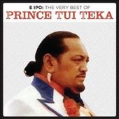 E Ipo: The Very Best of Prince Tui Teka (2-CD)