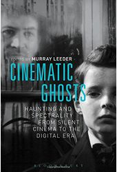 Cinematic Ghosts: Haunting and Spectrality from