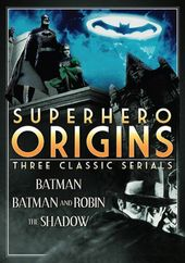 Superhero Origins: Three Classic Serials (Batman