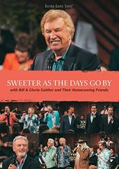 Bill & Gloria Gaither - Sweeter As the Days Go By