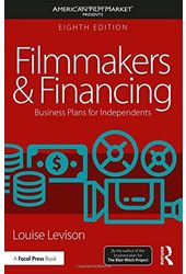 Filmmakers and Financing: Business Plans for