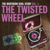 The Northern Soul Story Volume1: The Twisted