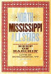 North Mississippi Allstars - Keep On Marchin':