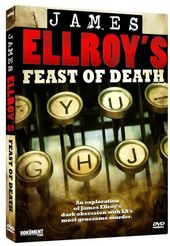 Feast of Death: The Dark Places of James Ellroy -