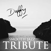 Duffy Smooth Jazz Tribute
