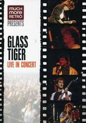 Glass Tiger - Live In Concert