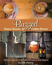 Buzzed: Beers, Booze, & Coffee Brews: Where to