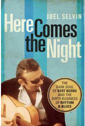Here Comes the Night: The Dark Soul of Bert Berns