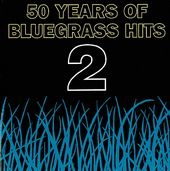 50 Years of Bluegrass Hits, Volume 2 [1995]