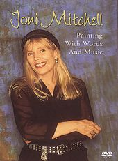 Joni Mitchell - Painting with Words and Music