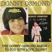 The Donny Osmond Album / To You with Love, Donny