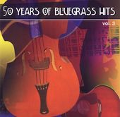 50 Years of Bluegrass Hits, Volume 3
