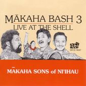 Makaha Bash, Volume 3: Live at the Shel